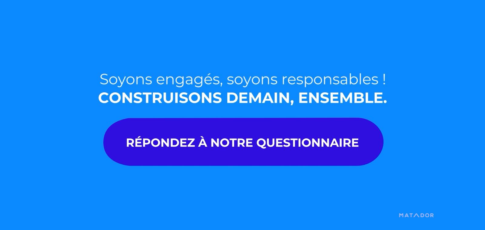 Répondez à notre questionnaire sur nos engagements RSE