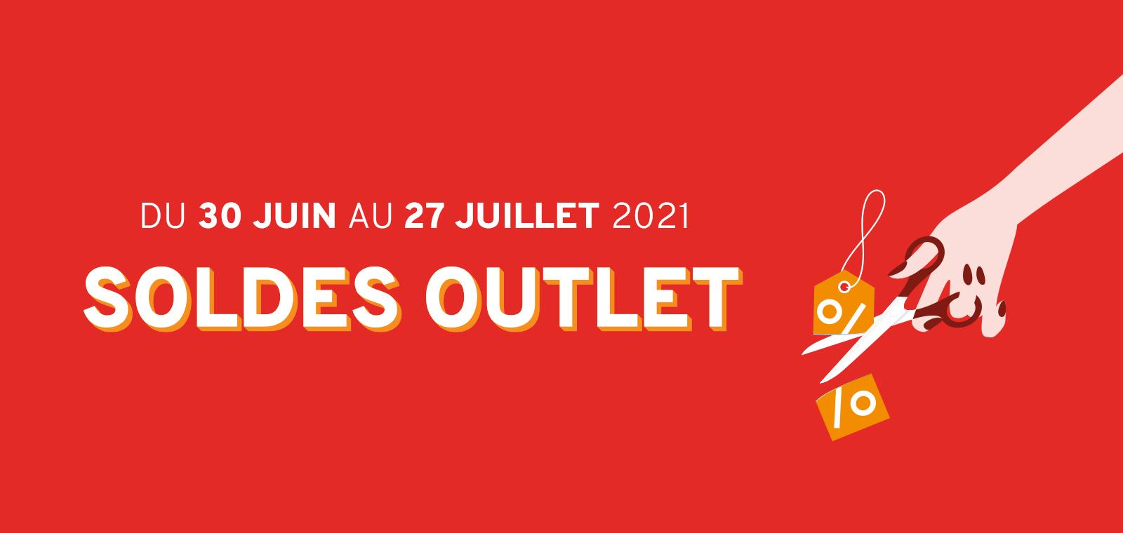 Soldes outlet du 30 juin au 27 juillet 2021